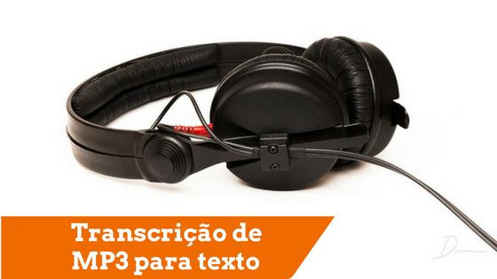 Procura um Serviço de Transcrição de MP3 para Texto?