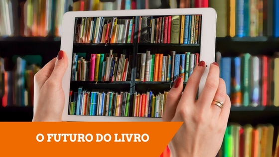 O Futuro do Livro: do convencional ao digital
