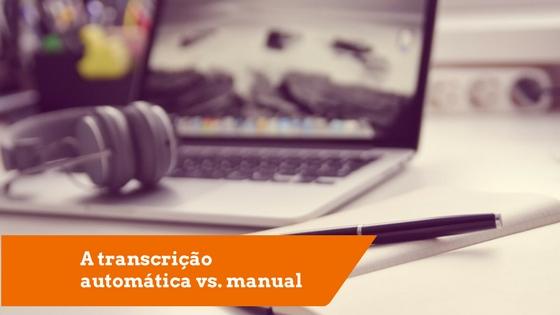 Transcrição Automática de Áudio para Texto Vale a Pena?